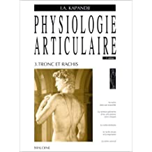 Physiologie articulaire - tome 3 : tronc et rachis