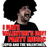 I Hate Valentine's Day! Party Music [Clean]