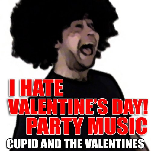 Amazon.com: I Hate Valentine's Day! Party Music: Cupid and The ...
