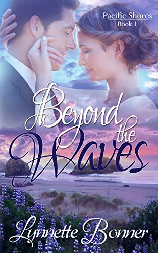 Beyond the Waves (Pacific Shores Book 1) by [Bonner, Lynnette]