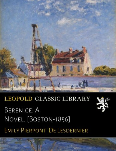 Berenice: A Novel. [Boston-1856] pdf epub