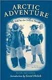 Arctic Adventure, Peter Freuchen, 1585745820