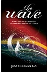 The Wave : A Life Changing Journey into the Heart and Mind of the Cosmos' Paperback
