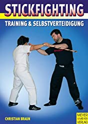 Stickfighting. Training & Selbstverteidigung