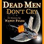 Dead Men Don't Cry | Nancy Fulda