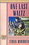 One Last Waltz, Ethan Mordden, 0312018010