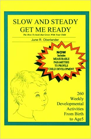 Slow and Steady, Get Me Ready: A Parents' Handbook for