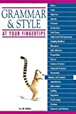 Grammar and Style at Your Fingertips, Lara M. Robbins, 1592576575