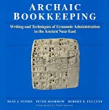 img - for Archaic Bookkeeping: Early Writing and Techniques of Economic Administration in the Ancient Near East by Hans J. Nissen (1994-02-10) book / textbook / text book