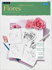 Dibujo: Flores (How to Draw & Paint) (Spanish Edition): William Powell
