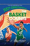 Basket Counts, the (New Matt Christopher Sports Library)
