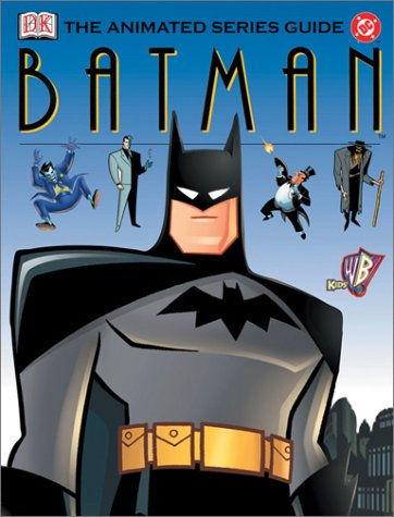 Batman: The Animated Series Guide by DK CHILDREN