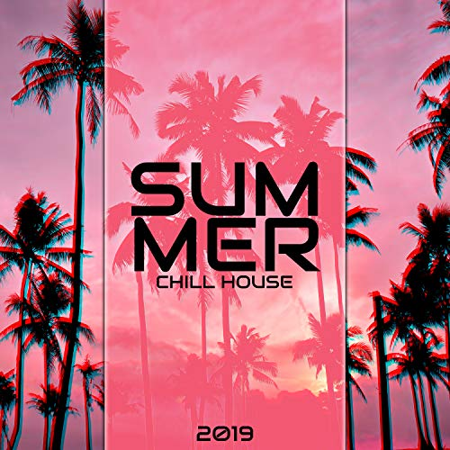 Summer Chill House 2019: Best Beats, Party del Mar Music, Magic Nights