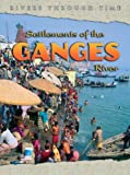 Settlements of the Ganges River, Richard Spilsbury, 1403465266