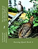 The Bobwhite Quail and other Quails of the United States: Raising Quail Book 4 (Volume 4)