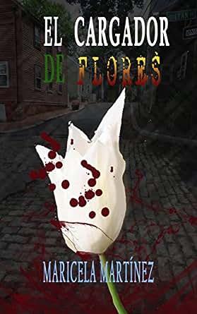 EL CARGADOR DE FLORES (Spanish Edition) - Kindle edition by ...