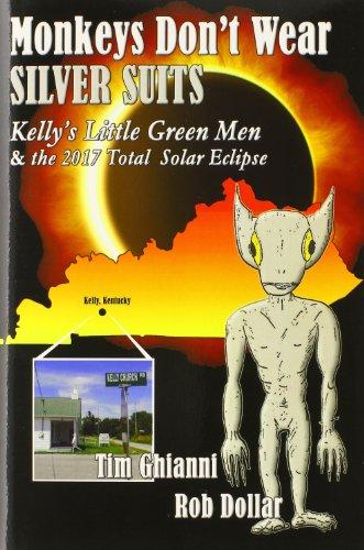 Monkeys Don't Wear Silver Suits: Kelly's Little Green Men & the 2017 Total Solar Eclipse