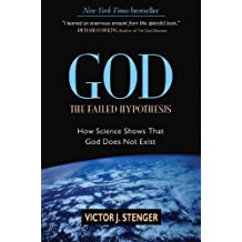 God: The Failed Hypothesis: How Science Shows That God Does Not Exist