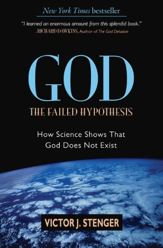 God: The Failed Hypothesis: How Science Shows That God Does Not Exist ()