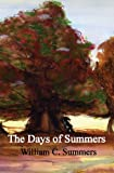 The Days of Summers, William C. Summers, 0989624730