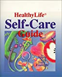 HealthyLife Self-Care Guide, American Institute for Preventive Medicine Staff and Don R. Powell, 0963561227
