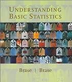 Understanding Basic Statistics, Brase, Charles Henry and Brase, Corrinne Pellillo, 0669398128