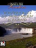 Nature Wonders - Waterfalls of Northern Iceland