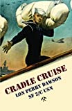 Cradle Cruise: A Navy Bluejacket Remembers Life Aboard the USS Trever During World War II