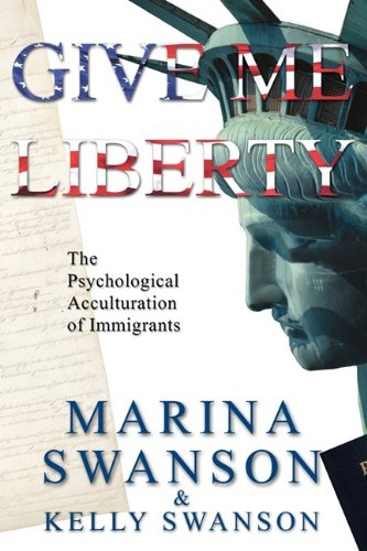 Give Me Liberty: The Psychological Acculturation of Immigrants