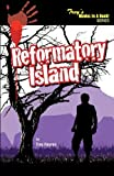 Reformatory Island, James E. Haynes and Trey Haynes, 1450753191