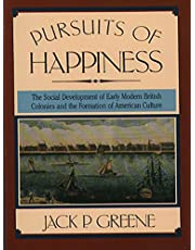 Pursuits of Happiness: The Social Development of Early Modern British Colonies and the Formation of American Culture