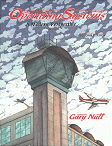 Operating Systems A Modern Perspective Nutt Gary 9780201612516 Amazon Com Books
