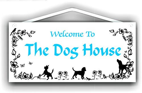 Welcome to the dog house - 5x11 sign by MySigncraft
