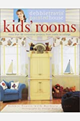 Debbie Travis' Painted House Kids' Rooms: More than 80 Innovative Projects from Cradle to College Paperback