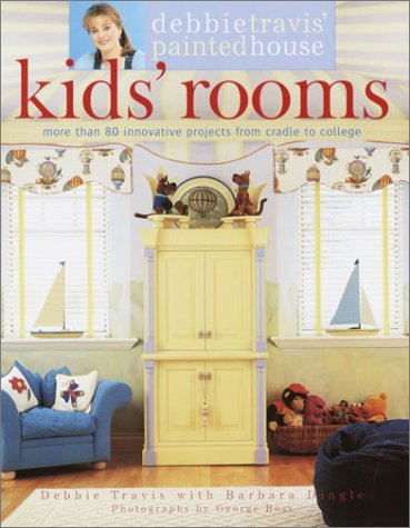 Debbie Travis' Painted House Kids' Rooms: More than 80 Innovative Projects from Cradle to - Painted Houses