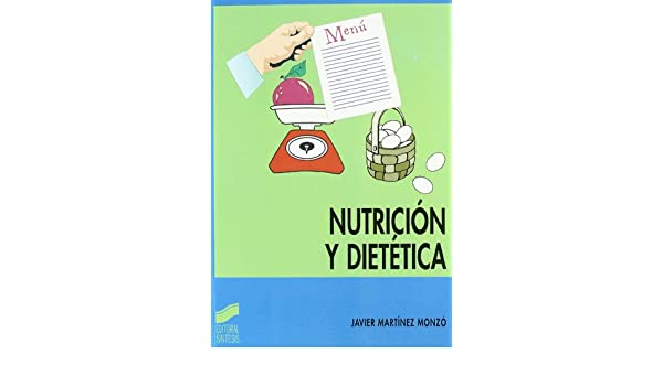 Nutricion Y Dietetica Javier Martínez Monzó 9788497560696