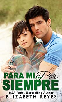Para Mi... Por Siempre (Hermanos Moreno nº 1) (Spanish Edition) by [Reyes, Elizabeth]