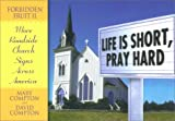 Life is Short, Pray Hard: Forbidden Fruit II:: More Church Signs from Across America