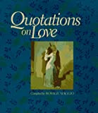 Quotations on Love, Rosalie Maggio, 0137691424