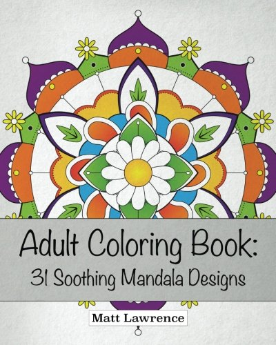 Download Adult Coloring Book: 31 Soothing Mandala Designs pdf epub