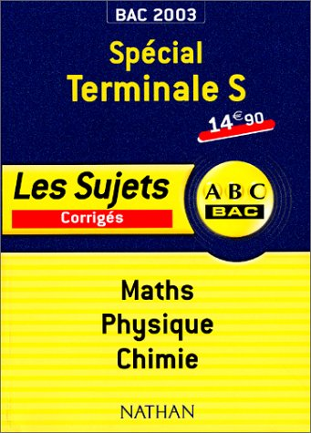 Bac 2003/2004 : Spécial Terminale S, Maths - Physique - Chimie (French) Paperback – August 26, 2003