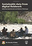 Sustainable Data from Digital Fieldwork : Proceedings of the Conference Held at the University of Sydney, 4-6 December 2006, Barwick, Linda and Thieberger, Nick, 1920898506
