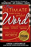 The New Ultimate Guide to the Perfect Word - Volume 2 (The Ultimate Guide to the Perfect Word) by Linda LaTourelle (2016-02-16)