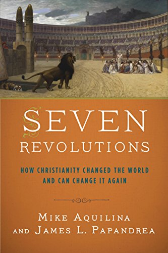 - Seven Revolutions: How Christianity Changed the World and Can Change It Again