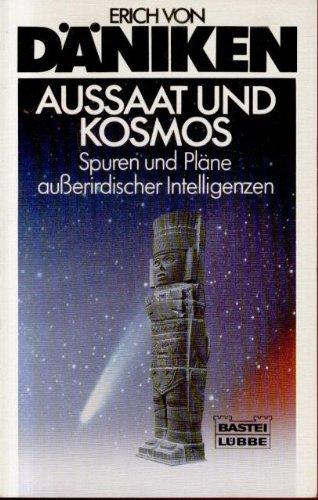 Aussaat und Kosmos Taschenbuch – September 1995 Erich von Däniken Bastei Lübbe 3404602765