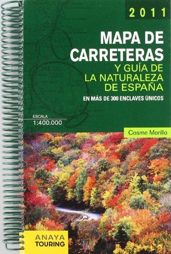 Mapa de Carreteras y Guía de la Naturaleza de España 1:400.000 - 2011 (Mapa Touring) por Morillo Fernández, Cosme