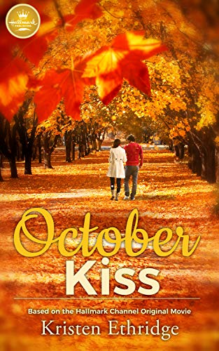 October Kiss: Based on the Hallmark Channel Original Movie (Kisses Treat)