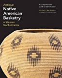 img - for Antique Native American Basketry of Western North America: A Comprehensive Guide to Identification by John Kania (2014-07-16) book / textbook / text book