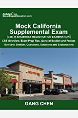 Mock California Supplemental Exam (CSE of Architect Registration Exam): CSE Overview, Exam Prep Tips, General Section and Project Scenario Section, Questions, Solutions and Explanations Paperback