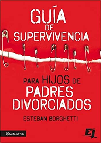 Guía de supervivencia para hijos de padres divorciados (Especialidades Juveniles) (Spanish Edition): Esteban Borghetti: 9780829762594: Amazon.com: Books